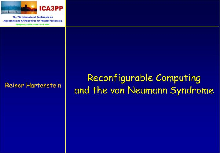 reconfigurable computing and the von neumann syndrome n.