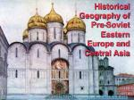 Historical Geography of Pre-Soviet Eastern Europe and Central Asia