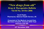 """""""New drugs from old"""" Drug & Therapeutics Bulletin Vol 44 No. 10 Oct 2006"""