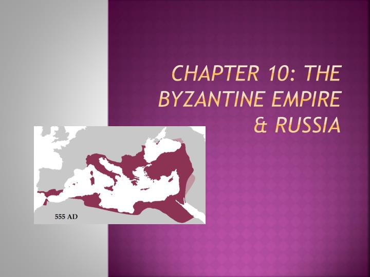 chapter 10 the byzantine empire russia n.
