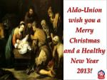 Aldo-Union wish you a Merry Christmas and a Healthy New Year 2013!