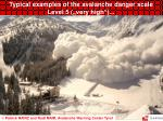 """Typical examples of the avalanche danger scale Level 5 (""""very high"""")..."""