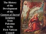 THE FORMATION OF THE NEW TESTAMENT CANON  (A.D. 100-220)
