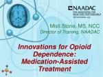 Innovations for Opioid Dependence: Medication-Assisted Treatment