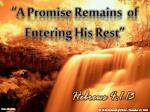 """A Promise Remains of Entering His Rest"""