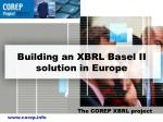 Building an XBRL Basel II solution in Europe