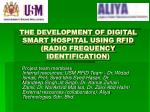 THE DEVELOPMENT OF DIGITAL SMART HOSPITAL USING RFID (RADIO FREQUENCY IDENTIFICATION)