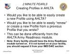2 MINUTE PEARLS Creating Profiles in AHLTA