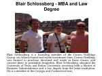 Blair Schlossberg - MBA and Law Degree
