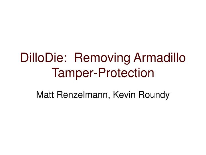 dillodie removing armadillo tamper protection n.