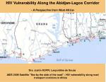 HIV Vulnerability Along the Abidjan-Lagos Corridor - A Perspective from West Africa-