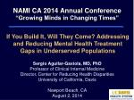 """NAMI CA 2014 Annual Conference """"Growing Minds in Changing Times"""""""