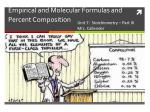 Empirical and Molecular Formulas and Percent Composition
