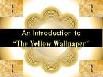 """An Introduction to  """"The Yellow Wallpaper"""""""