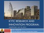 KYTC Research and Innovation program: AASHTO RAC: July 23, 2014