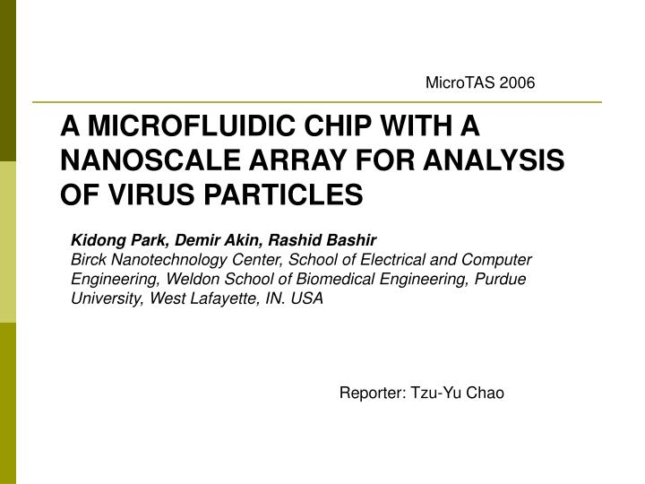 PPT - A MICROFLUIDIC CHIP WITH A NANOSCALE ARRAY FOR ANALYSIS OF