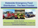 Statewide Emergency Food Distribution:  The New Frontier