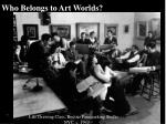 Who Belongs to Art Worlds?