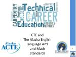 CTE and The Alaska English Language Arts and Math Standards