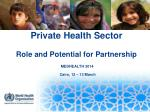Private Health Sector Role and Potential for Partnership
