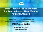 Nobel Laureates in Economics: The Implications of Their Work for Actuarial Analysis