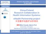 China-Finland ResearchCollaboration in HealthInformation Systems: e  Health Partnership project