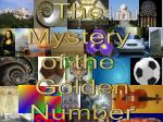 The  Mystery  of the  Golden Number