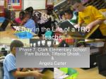 A Day in the Life of a TRC Teacher