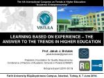 LEARNING BASED ON EXPERIENCE – THE ANSWER TO THE TRENDS IN HIGHER EDUCATION