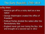 The Early Republic 1789-1814