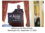 Address to the Asia Society,  Washington DC, September 12, 2005