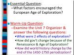 Essential Question : What factors encouraged the European Age of Exploration? Warm-Up Question :