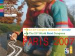 Le 23 e Congrès mondial de la route The 23 rd World Road Congress