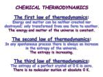 CHEMICAL THERMODYNAMICS The first law of thermodynamics :