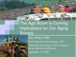 The Age Boom is Coming: Implications for Our Aging Society