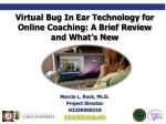 Virtual Bug In Ear Technology for Online Coaching: A Brief Review and What's New