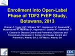 Enrollment into Open-Label Phase of TDF2 PrEP Study, Botswana, 2013