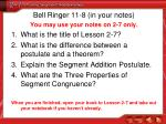 Bell Ringer 11-8 (in your notes) You may use your notes on 2-7 only.