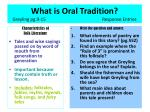 What is Oral Tradition? Greyling pg.9-15Response Entries