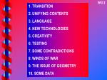 1. TRANSITION 2. UNIFYING CONTENTS 3. LANGUAGE 4. NEW TECHNOLOGIES 5. CREATIVITY 6. TESTING