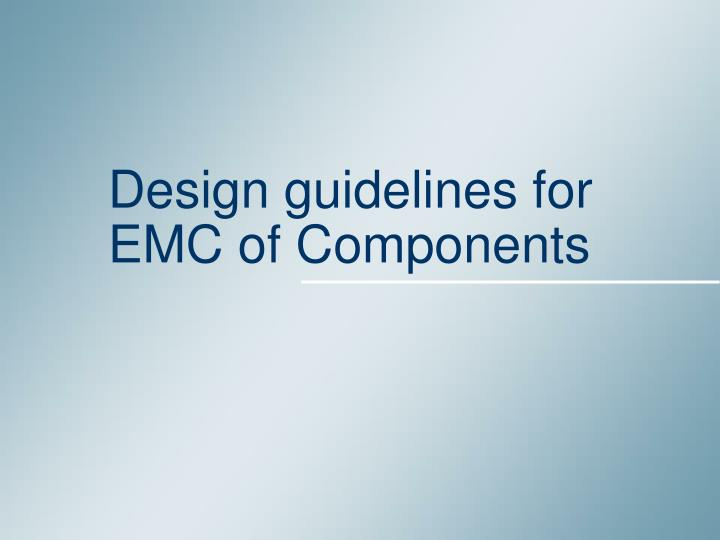 design guidelines for emc of components n.