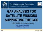 GAP ANALYSIS FOR SATELLITE MISSIONS SUPPORTING THE GOS