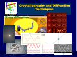 Crystallography and Diffraction Techniques