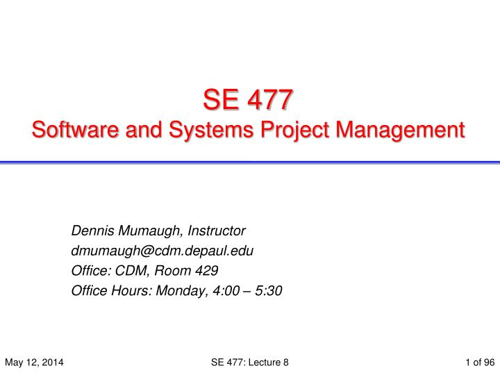 se 477 software and systems project management n.
