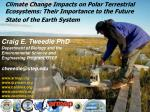 Craig E. Tweedie PhD Department of Biology and the Environmental Science and