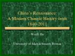 China's Renaissance: A Modern Chinese History from 1840-2011