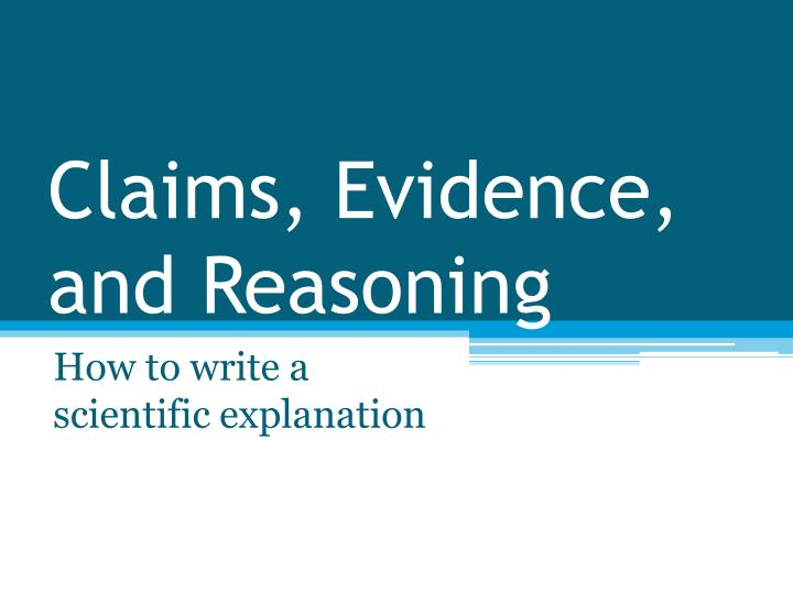 claims evidence and reasoning n.