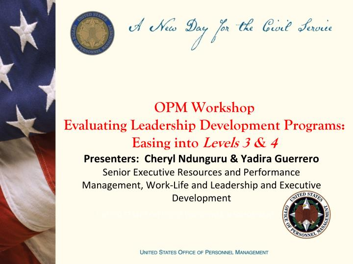 opm workshop evaluating leadership development programs easing into levels 3 4 n.