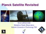 Planck Satellite Revisited
