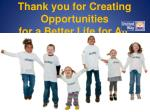Thank you for Creating Opportunities for a Better Life for All.